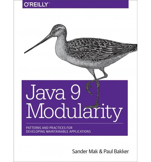 Java 9 Modularity : Patterns and Practices for Developing Maintainable Applications (Paperback) (Sander - image 1 of 1