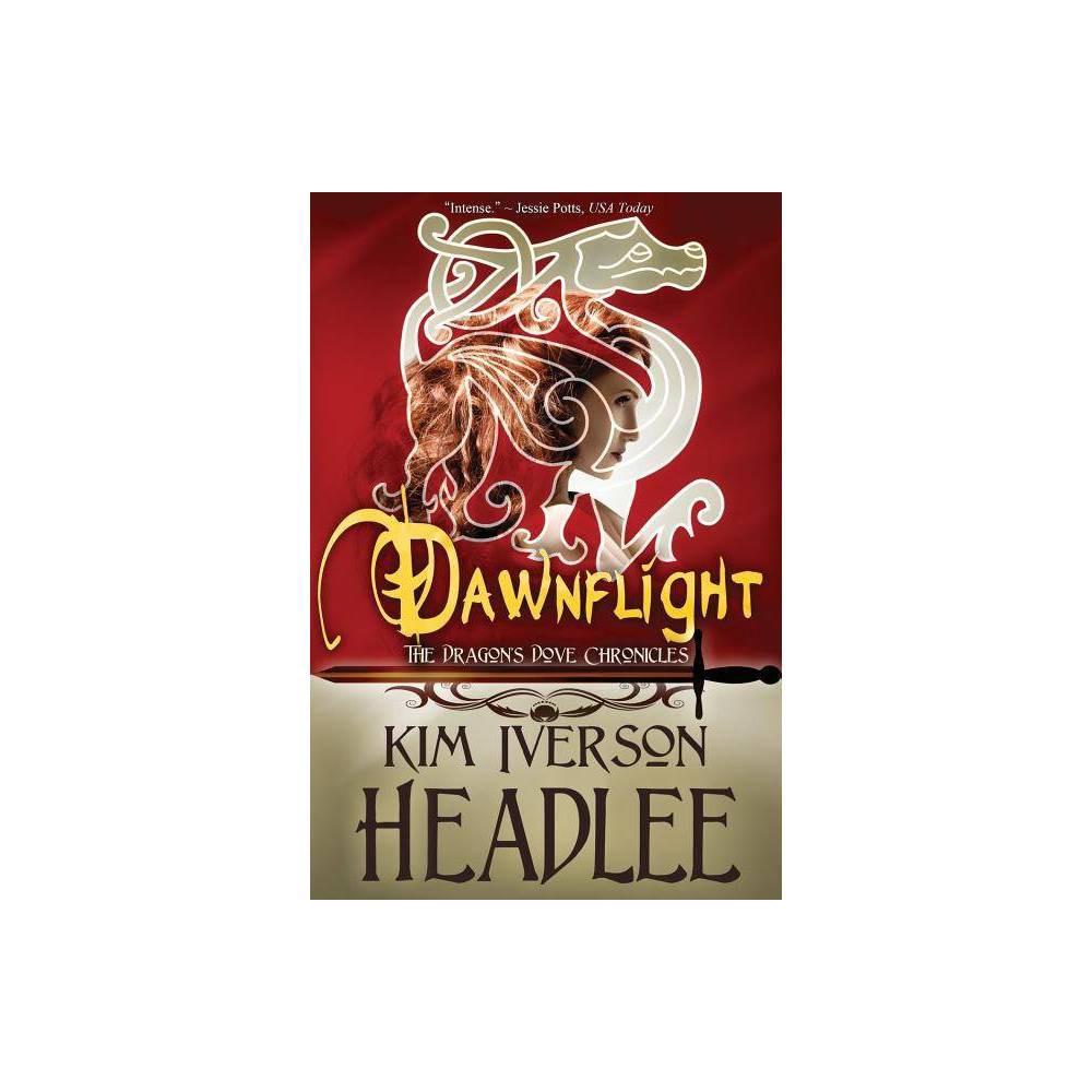 Dawnflight By Kim Iverson Headlee Kim Headlee Paperback