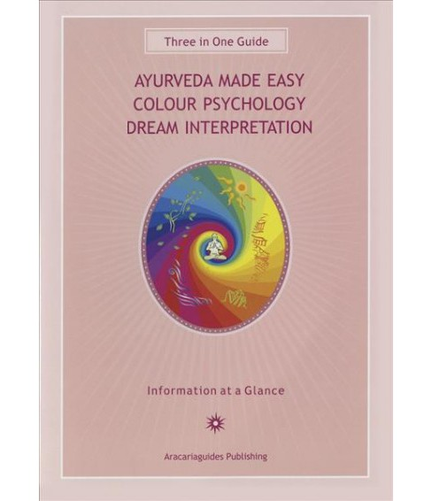 Ayurveda Made Easy Guide : Colour Psychology Dream Interpretation, Information at a Glance - (Paperback) - image 1 of 1