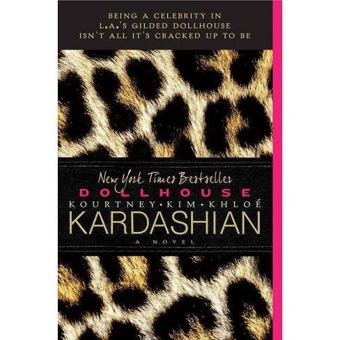 Dollhouse: A Novel (Paperback) by Kim Kardashian, Kourtney Kardashian, Khloe Kardashian - image 1 of 1