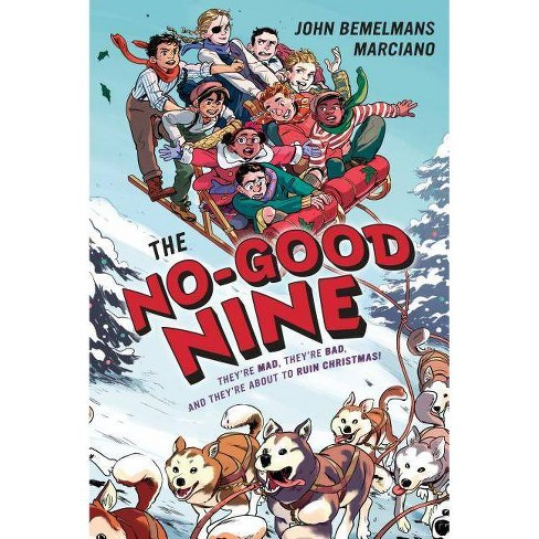 The No-Good Nine - by  John Bemelmans Marciano (Hardcover) - image 1 of 1