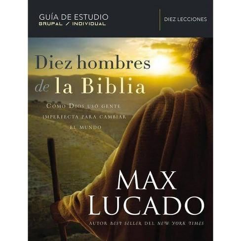 Diez Hombres de la Biblia - by  Max Lucado (Paperback) - image 1 of 1