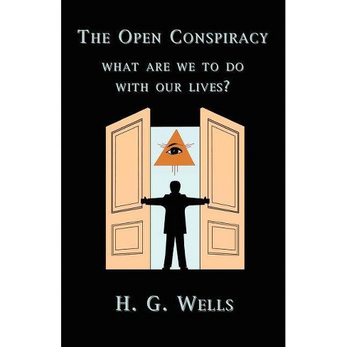 The Open Conspiracy - by  H G Wells (Paperback) - image 1 of 1