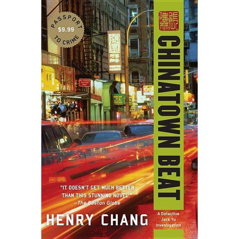 Chinatown Beat - (Detective Jack Yu Investigation) by  Henry Chang (Paperback) - image 1 of 1