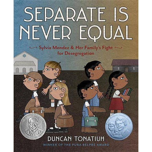 Separate Is Never Equal - by  Duncan Tonatiuh (Hardcover) - image 1 of 1