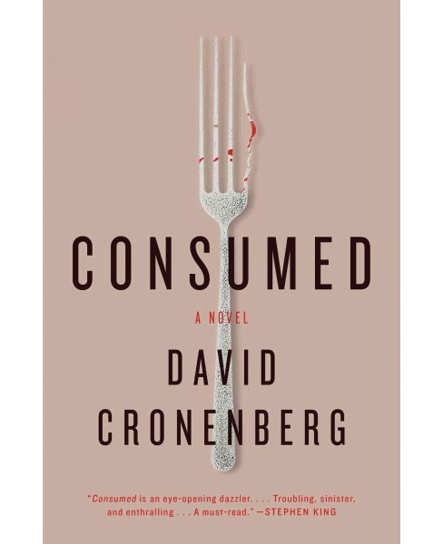 Consumed (Reprint) (Paperback) (David Cronenberg) - image 1 of 1