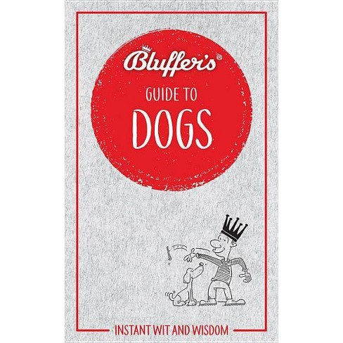 Bluffer's Guide to Dogs - by  Simon Whaley (Paperback) - image 1 of 1