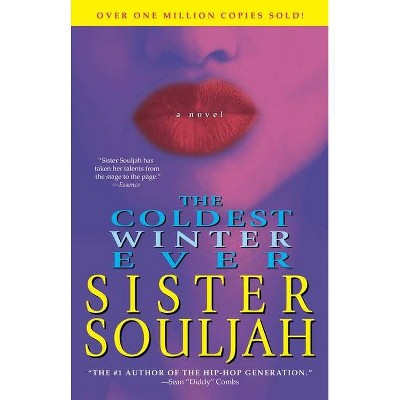 The Coldest Winter Ever - by  Sister Souljah (Paperback)