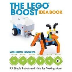 The Lego Boost Idea Book - by  Yoshihito Isogawa (Paperback)