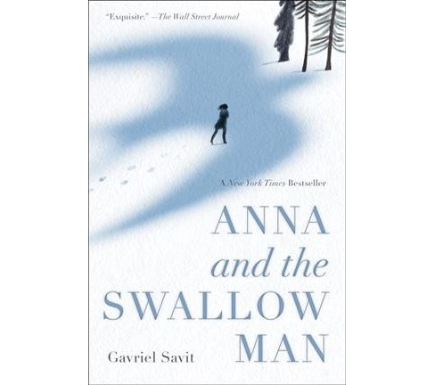 Anna and the Swallow Man (Reprint) (Paperback) (Gavriel Savit) - image 1 of 1
