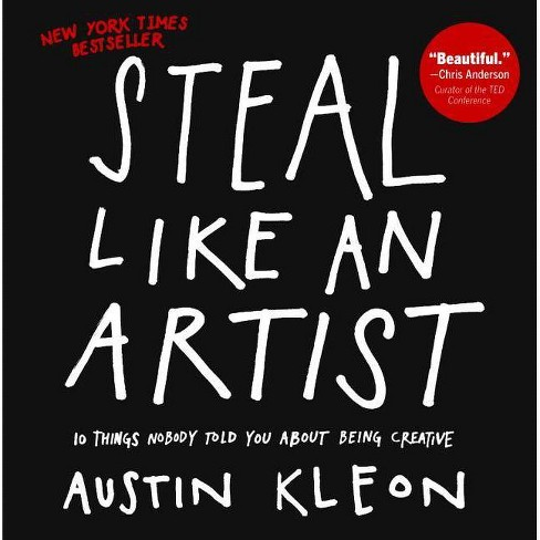 Steal Like an Artist - by  Austin Kleon (Hardcover) - image 1 of 1