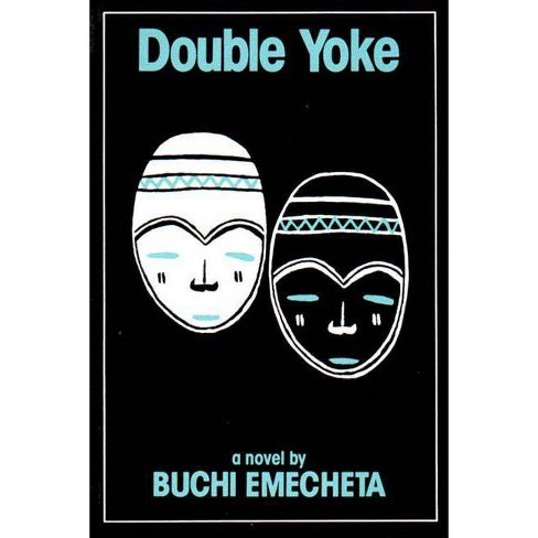 Double Yoke - by  Buchi Emecheta (Paperback) - image 1 of 1