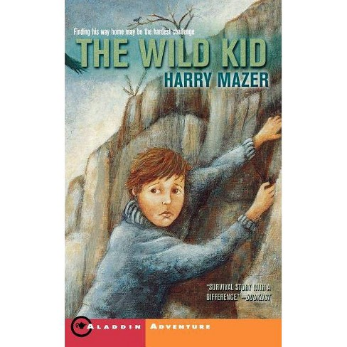 The Wild Kid - by  Harry Mazer (Paperback) - image 1 of 1