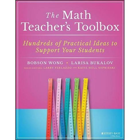 The Math Teacher's Toolbox - by  Bobson Wong & Larisa Bukalov (Paperback) - image 1 of 1