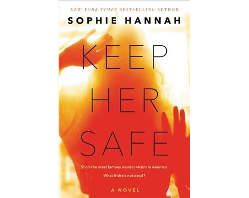 Keep Her Safe -  by Sophie Hannah (Hardcover) - image 1 of 1