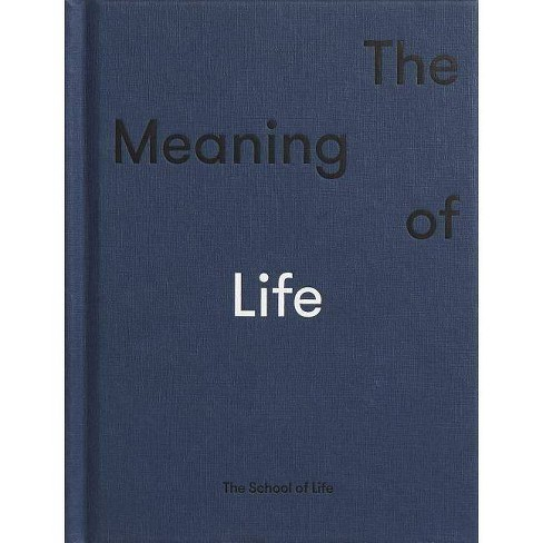 The Meaning of Life - by  The School Life (Hardcover) - image 1 of 1