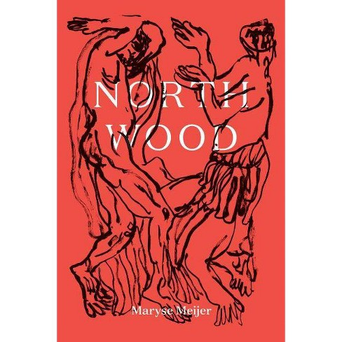 Northwood - by  Maryse Meijer (Hardcover) - image 1 of 1