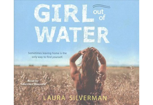 Girl Out of Water (Unabridged) (CD/Spoken Word) (Laura Silverman) - image 1 of 1