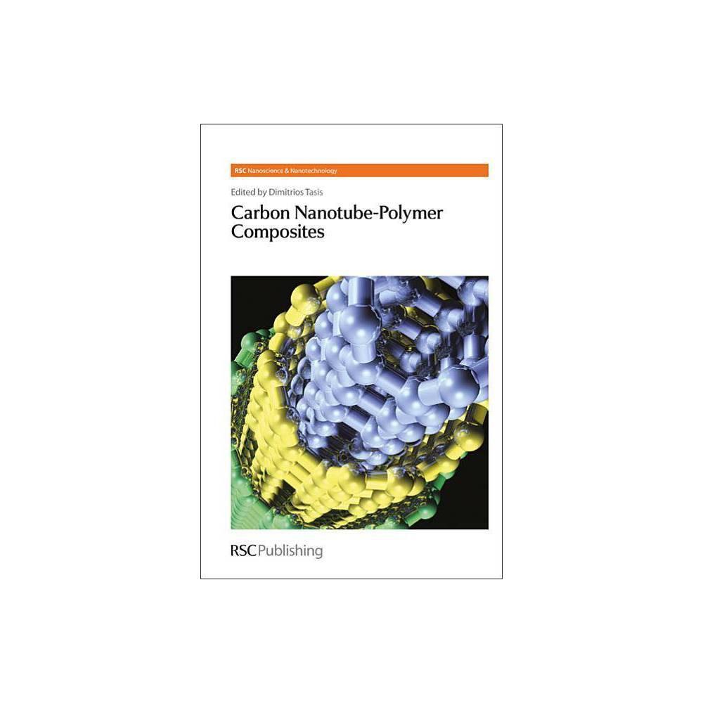 Carbon Nanotube-Polymer Composites - (Rsc Nanoscience & Nanotechnology) (Hardcover)