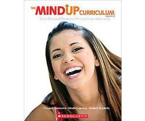 Mind Up Curriculum Grades 6-8 : Brain-Focused Strategies for Learning-and Living (Paperback) - image 1 of 1