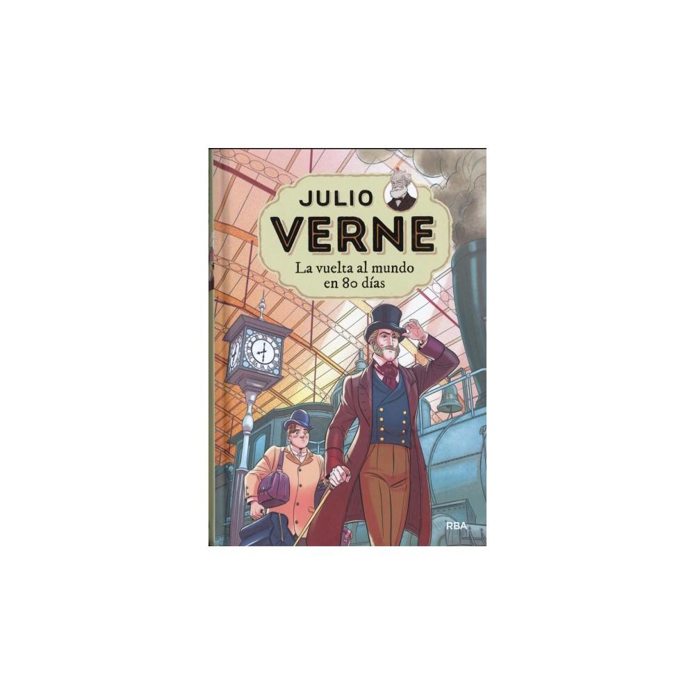La vuelta al mundo en 80 días / Around the World in 80 Days - by Jules Verne (Hardcover)