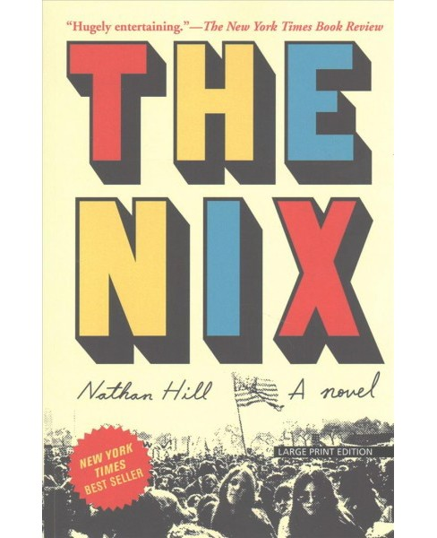 Nix (Large Print) (Paperback) (Nathan Hill) - image 1 of 1