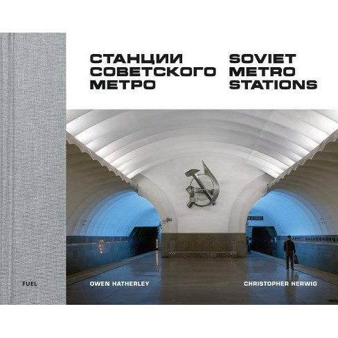 Soviet Metro Stations - (Hardcover) - image 1 of 1