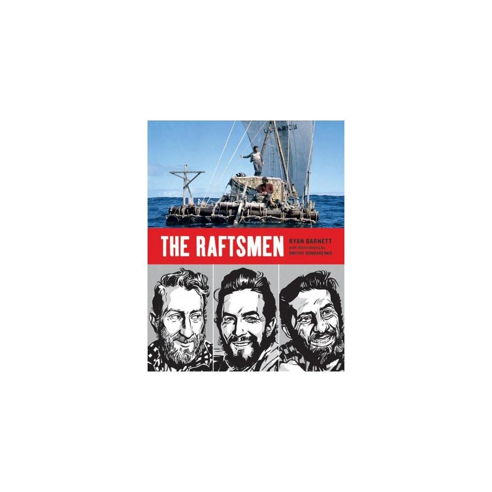 Raftsmen - by Ryan Barnett (Hardcover)