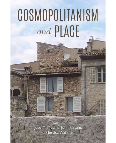Cosmopolitanism and Place (Hardcover) - image 1 of 1