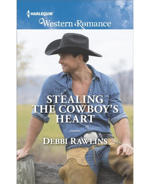 Stealing the Cowboy's Heart -  (Harlequin Western Romance) by Debbi Rawlins (Paperback) - image 1 of 1