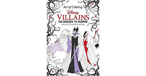 Art of Coloring Disney Villains : 100 Images to Inspire Creativity and Relaxation (Vol 17143324) - image 1 of 1