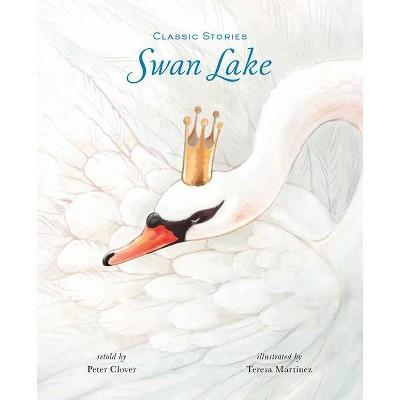 Swan Lake - (Classic Stories)(Hardcover)