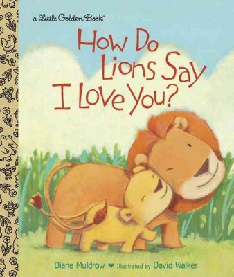How Do Lions Say I Love You? (Hardcover)(Diane Muldrow)