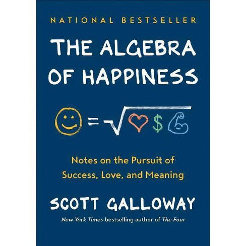 The Algebra of Happiness - by  Scott Galloway (Hardcover) - image 1 of 1