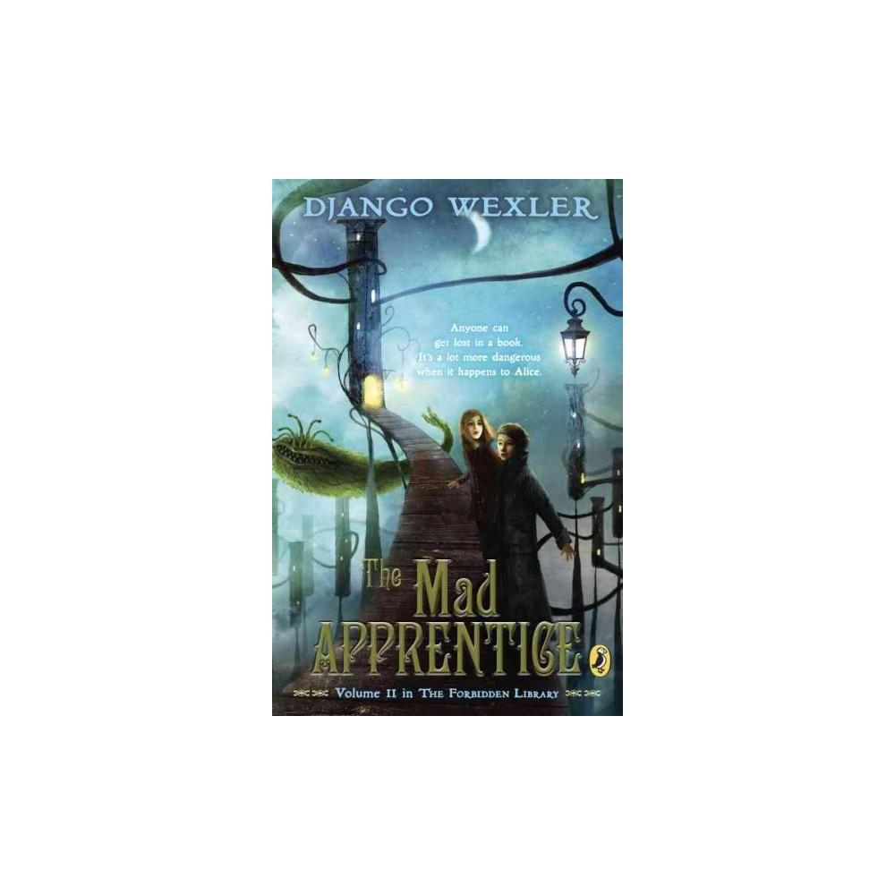 Mad Apprentice (Reprint) (Paperback) (Django Wexler)