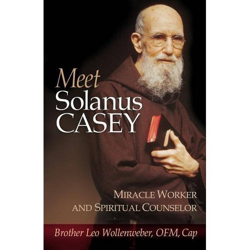 Meet Solanus Casey - by  Leo Wollenweber (Paperback) - image 1 of 1