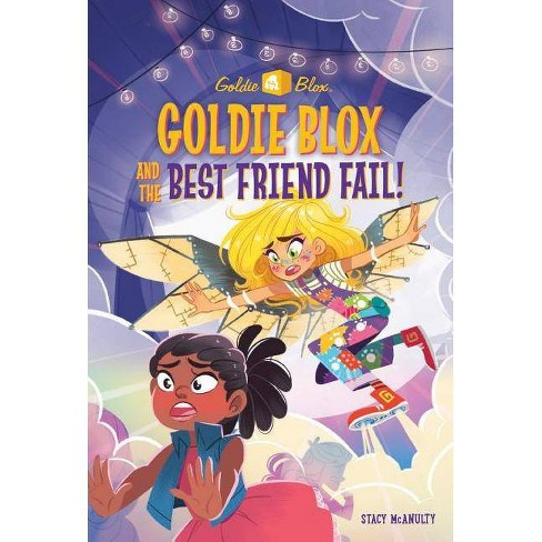 Goldie Blox and the Best Friend Fail! (Goldieblox) - (Stepping Stone Book(tm)) by  Stacy McAnulty - image 1 of 1