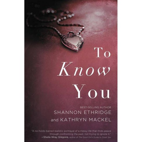 To Know You - by  Shannon Ethridge & Kathryn Mackel (Paperback) - image 1 of 1