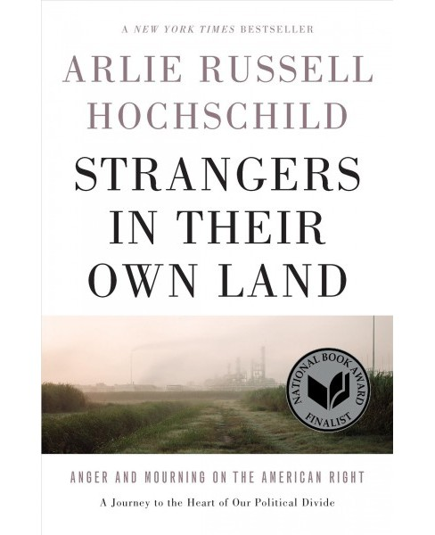 Strangers in Their Own Land : Anger and Mourning on the American Right (Hardcover) (Arlie Russell - image 1 of 1