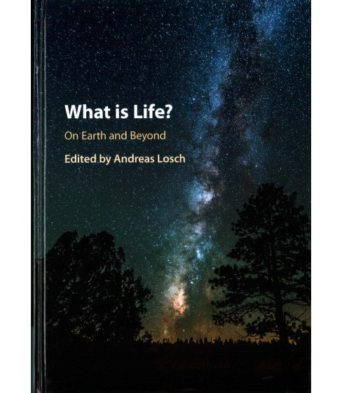 What Is Life? on Earth and Beyond (Hardcover) - image 1 of 1