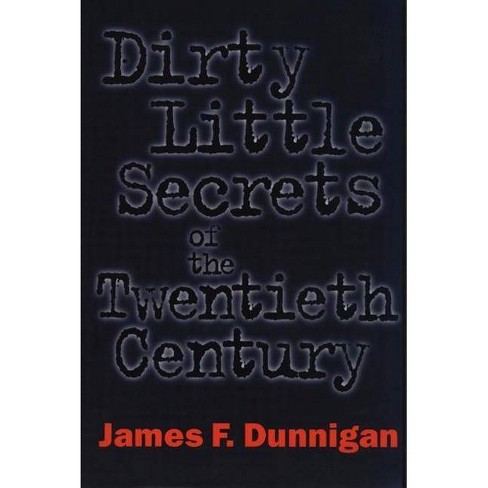Dirty Little Secrets of the Twentieth Century - by  James F Dunnigan (Paperback) - image 1 of 1