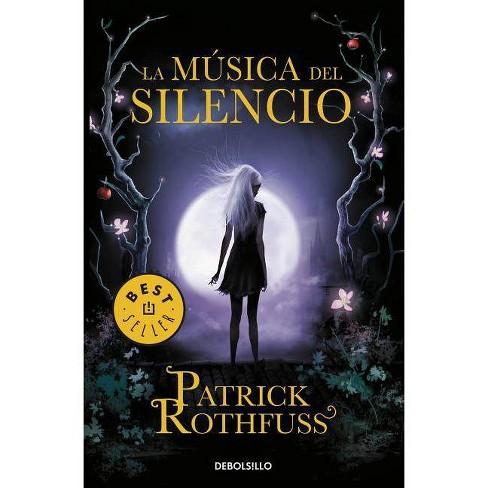 La Música del Silencio / The Slow Regard of Silent Things - by  Patrick Rothfuss (Paperback) - image 1 of 1