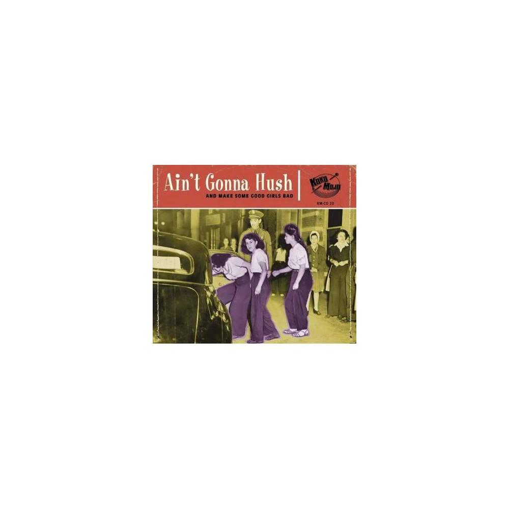 Various - Aint Gonna Hush:And Make Some Good Gi (CD)