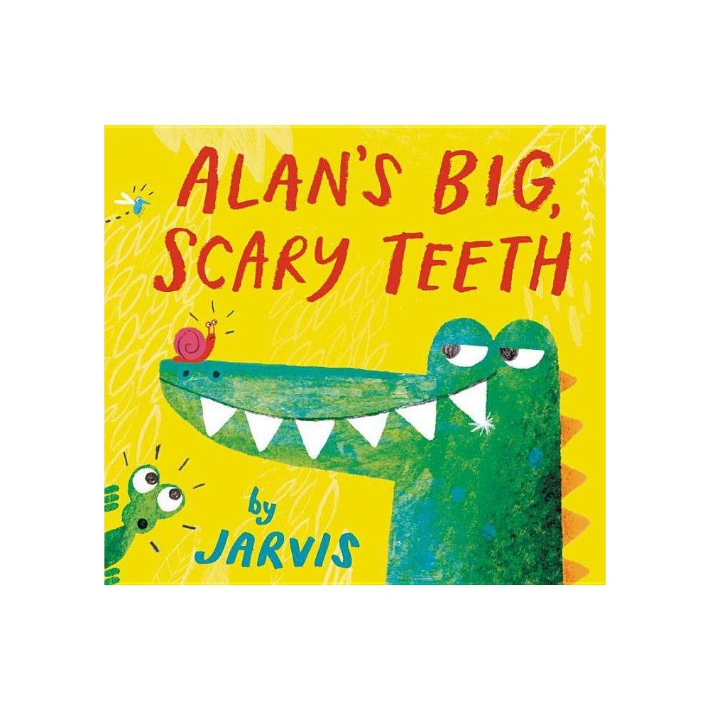 Alan S Big Scary Teeth By Jarvis Hardcover