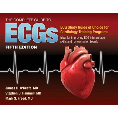 The Complete Guide to Ecgs: A Comprehensive Study Guide to Improve ECG Interpretation Skills - 5th Edition (Paperback)