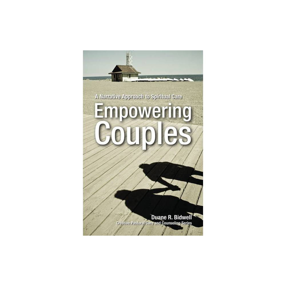 Empowering Couples Creative Pastoral Care Counseling By Duane R Bidwell Paperback