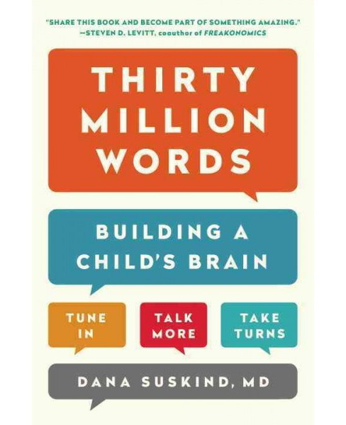 Thirty Million Words : Building a Child's Brain -  Reprint by Dana Suskind (Paperback) - image 1 of 1