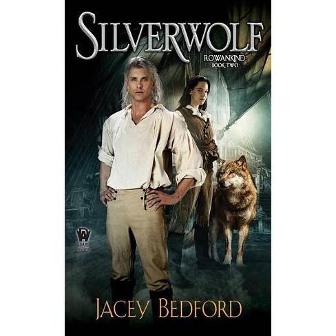 Silverwolf - (Rowankind) by  Jacey Bedford (Paperback) - image 1 of 1