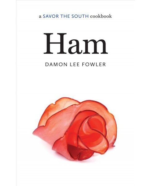 Ham -  (Savor the South Cookbooks) by Damon Lee Fowler (Hardcover) - image 1 of 1