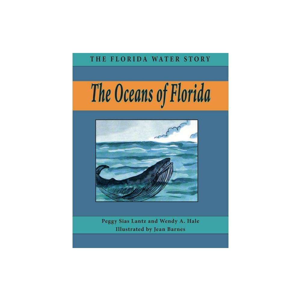 The Oceans Of Florida Florida Water Story By Peggy Sias Lantz Wendy A Hale Paperback